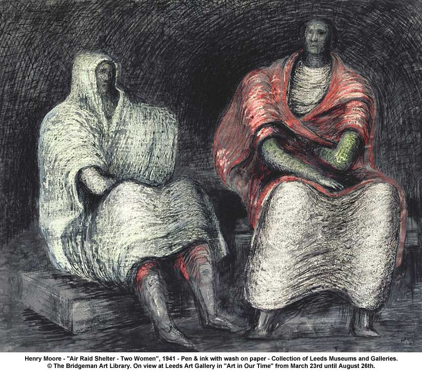 "artwork: Henry Moore - ""Air Raid Shelter - Two Women"", 1941 - Pen & ink with wash on paper - Collection of Leeds Museums and Galleries. © The Bridgeman Art Library. On view at Leeds Art Gallery in ""Art in Our Time"" from March 23rd until August 26th."