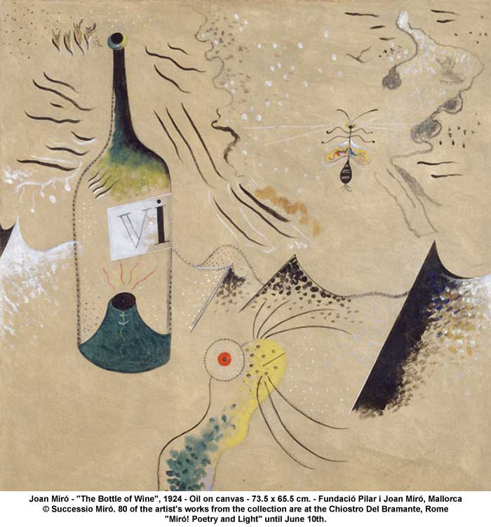 "artwork: Joan Miró - ""The Bottle of Wine"", 1924 - Oil on canvas - 73.5 x 65.5 cm. - Fundació Pilar i Joan Miró, Mallorca  © Successio Miró. 80 of the artist's works from the collection are at the Chiostro Del Bramante, Rome in ""Miró! Poetry and Light"" until June 10th."